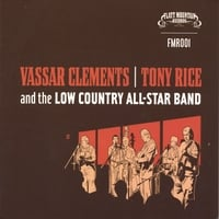 Vassar Clements/Tony Rice & the Low Country All-Star Band | Vassar Clements/Tony Rice & the Low Country All-Star Band