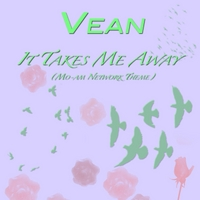 Vean | It Takes Me Away