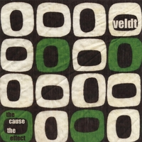 Veldt | The Cause The Effect