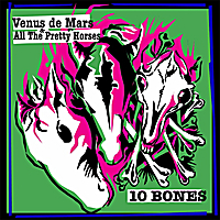 Venus de Mars and All the Pretty Horses | 10 Bones