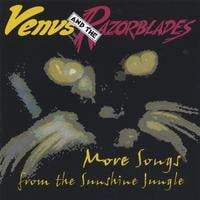 Venus and the Razorblades | More Songs from the Sunshine Jungle