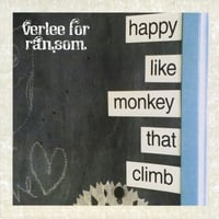 Verlee for Ransom | happy like monkey that climb