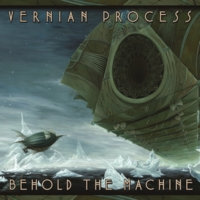 Vernian Process | Behold the Machine