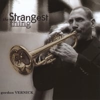 Gordon Vernick | The Strangest Thing