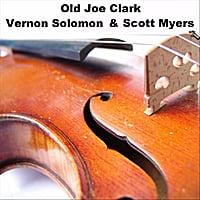 Vernon Solomon & Scott Myers | Old Joe Clark