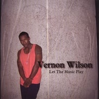 Vernon Wilson | Let the Music Play
