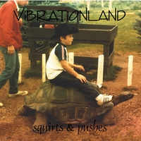 Vibrationland | Squirts & Pushes