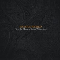 Vicious World | Plays The Music Of Rufus Wainwright