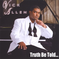 Vick Allen | Truth Be Told...