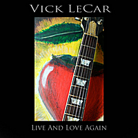 Vick LeCar | Live and Love Again