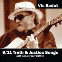 Vic Sadot | 9/11Truth & Justice Songs