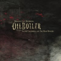 Victor California and the Dead Ringers | The Oil Boiler - Original Cast Recording