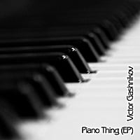 Victor Gashnikov | Piano Thing - EP
