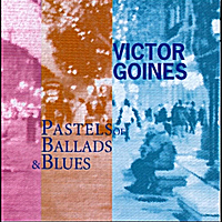 Victor Goines | Pastels of Ballads & Blues