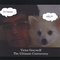 Victor Greywolf | The Ultimate Controversy