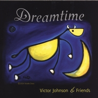 Victor Johnson & Friends | Dreamtime