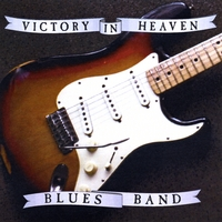 Victory In Heaven Blues Band | Victory In Heaven Blues Band