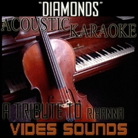 Vides Sounds | Diamonds - Rihanna (Acoustic Karaoke Version)