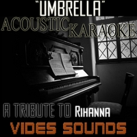 Vides Sounds | Umbrella (Acoustic Karaoke Version)