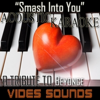 Vides Sounds | Smash Into You (Acoustic Karaoke Version)