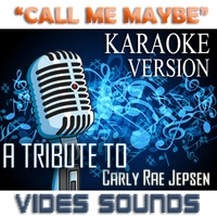 Vides Sounds | Call Me Maybe (Karaoke Version) [A Tribute to Carly Rae Jepsen]