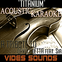 Vides Sounds | Titanium [Acoustic Karaoke Version] (feat. Sia)