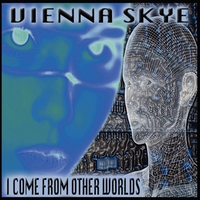 Vienna Skye | I Come From Other Worlds