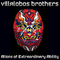 Villalobos Brothers | Aliens of Extraordinary Ability