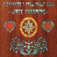 Vince Charming | Everything I Know About Love