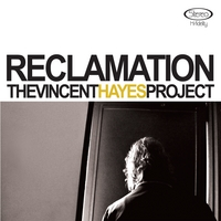 The Vincent Hayes Project | Reclamation