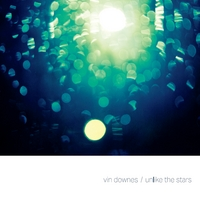 Vin Downes | Unlike the Stars