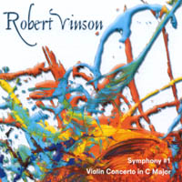 Robert Vinson | Robert Vinson, Symphony #1 and Violin Concerto in C