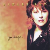Violet Ray | Good Things