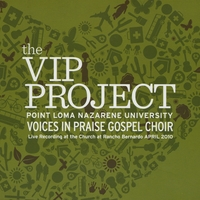 Point Loma Nazarene Voices In Praise Gospel Choir | The VIP Project
