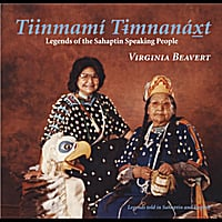 Virginia Beavert | Tiinmamí Timnanáxt (Legends of the Sahaptin Speaking People)