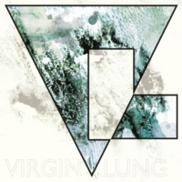 Virgin Lung | EP 1
