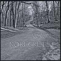 VISION | No Regrets