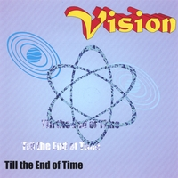 Vision | Till the End of Time