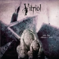 Vitriol | Into the Silence I Sink