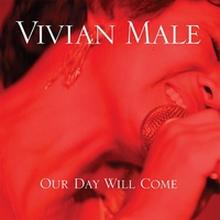 Vivian Male | Our Day Will Come