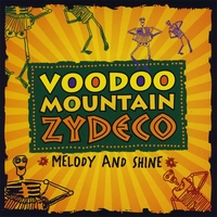 Voodoo Mountain Zydeco | Melody and Shine