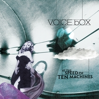 Voice box | At the Speed of Ten Machines