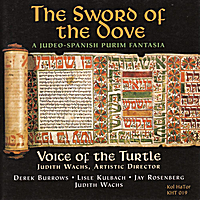 Voice of the Turtle & Judith Wachs | The Sword of the Dove: A Judeo-Spanish Purim Fantasia