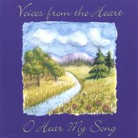 Voices From The Heart | O Hear My Song