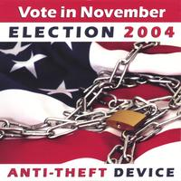 Vote in November - Election 2004 | Anti-Theft Device