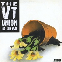 VT Union | The VT Union Is Dead