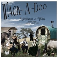 Wack-A-Doo | Manouche á Trois (Pre-Twenty-Three)