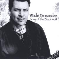 Wade Fernandez | Song of the Black Wolf