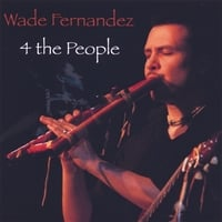 Wade Fernandez | 4 The People