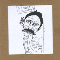 Wade Wainio | Grandpa Helicopter: Music To Get You Shot At